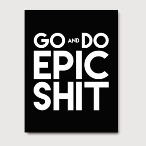 Go and Do Epic Shit - A Venda portuguese graphic design