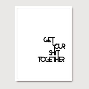 Get your shit together - A Venda portuguese graphic design