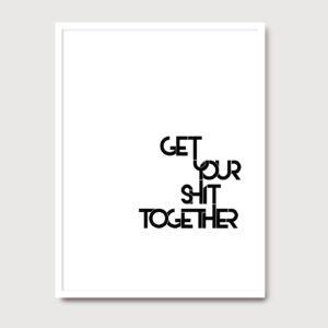 Get your shit together - A Venda portuguese graphic design